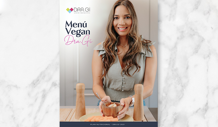 Menú Vegan con Dra.Gi | Plan Nutricional